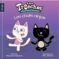 Les Tronches - Book for kids - Les chats ninjas (French version)